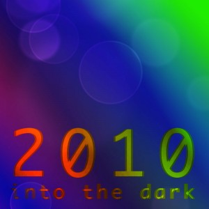 2010 nto the dark